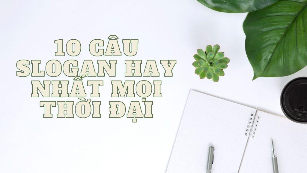 10 câu slogan hay